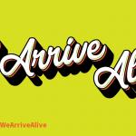 Arrive Alive Twitter Posts